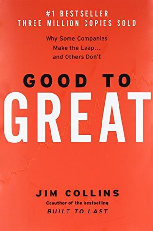 Good to Great- Why Some Companies Make the Leap and Others Don't